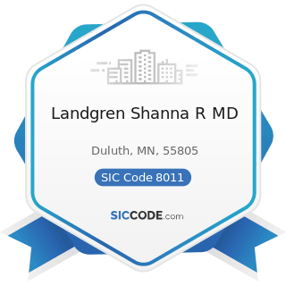 Landgren Shanna R MD - SIC Code 8011 - Offices and Clinics of Doctors of Medicine