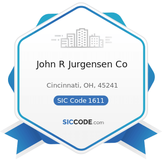 John R Jurgensen Co - SIC Code 1611 - Highway and Street Construction, except Elevated Highways