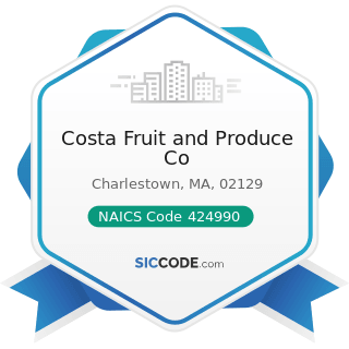 Costa Fruit and Produce Co - NAICS Code 424990 - Other Miscellaneous Nondurable Goods Merchant...