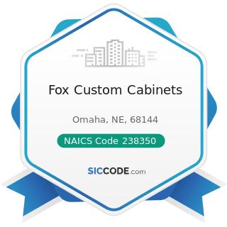 Fox Custom Cabinets - NAICS Code 238350 - Finish Carpentry Contractors