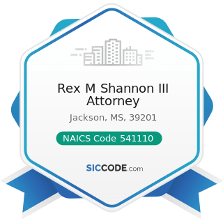 Rex M Shannon III Attorney - NAICS Code 541110 - Offices of Lawyers