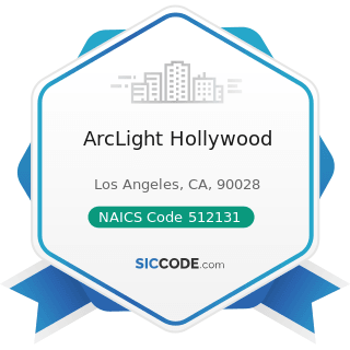 ArcLight Hollywood - NAICS Code 512131 - Motion Picture Theaters (except Drive-Ins)