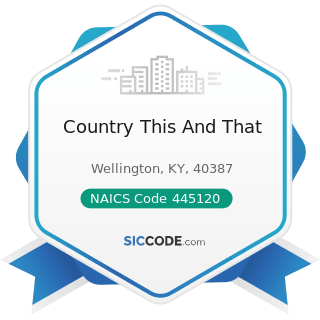 Country This And That - NAICS Code 445120 - Convenience Stores