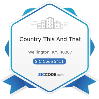 Country This And That - SIC Code 5411 - Grocery Stores