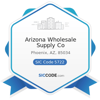 Arizona Wholesale Supply Co - SIC Code 5722 - Household Appliance Stores