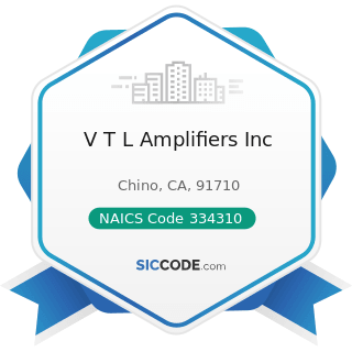 V T L Amplifiers Inc - NAICS Code 334310 - Audio and Video Equipment Manufacturing