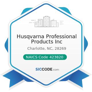 Husqvarna Professional Products Inc - NAICS Code 423820 - Farm and Garden Machinery and...
