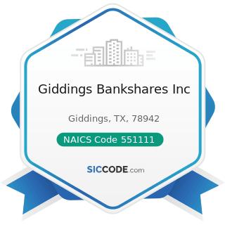 Giddings Bankshares Inc - NAICS Code 551111 - Offices of Bank Holding Companies