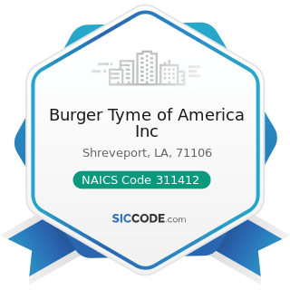 Burger Tyme of America Inc - NAICS Code 311412 - Frozen Specialty Food Manufacturing
