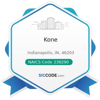 Kone - NAICS Code 238290 - Other Building Equipment Contractors