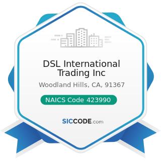 DSL International Trading Inc - NAICS Code 423990 - Other Miscellaneous Durable Goods Merchant...