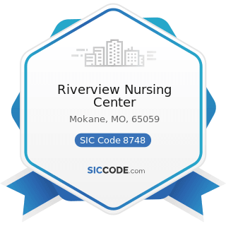 Riverview Nursing Center - SIC Code 8748 - Business Consulting Services, Not Elsewhere Classified