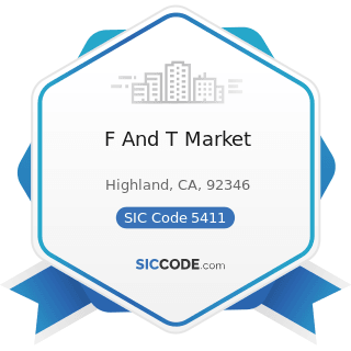 F And T Market - SIC Code 5411 - Grocery Stores