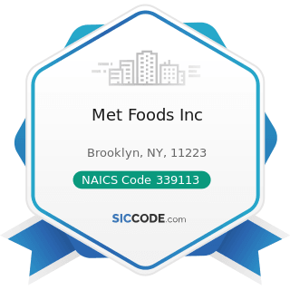 Met Foods Inc - NAICS Code 339113 - Surgical Appliance and Supplies Manufacturing