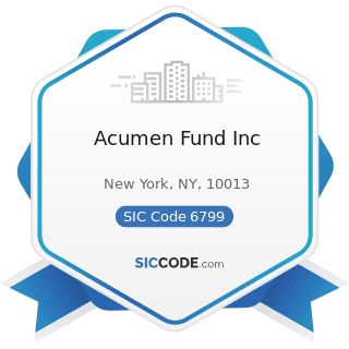 Acumen Fund Inc - SIC Code 6799 - Investors, Not Elsewhere Classified