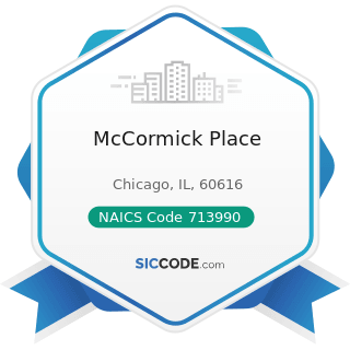 McCormick Place - NAICS Code 713990 - All Other Amusement and Recreation Industries