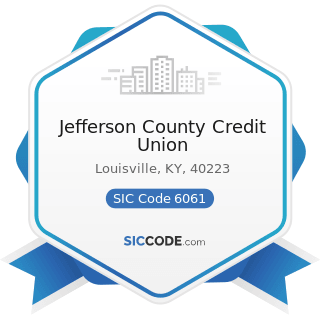 Jefferson County Credit Union - SIC Code 6061 - Credit Unions, Federally Chartered