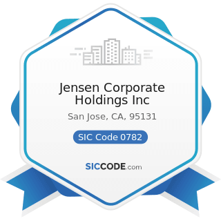 Jensen Corporate Holdings Inc - SIC Code 0782 - Lawn and Garden Services