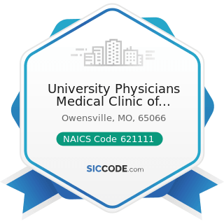 University Physicians Medical Clinic of Owensville - NAICS Code 621111 - Offices of Physicians...