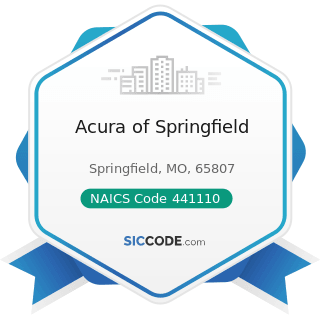 Acura of Springfield - NAICS Code 441110 - New Car Dealers