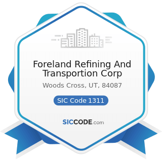 Foreland Refining And Transportion Corp - SIC Code 1311 - Crude Petroleum and Natural Gas