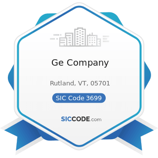 Ge Company - SIC Code 3699 - Electrical Machinery, Equipment, and Supplies, Not Elsewhere...