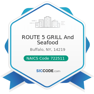 ROUTE 5 GRILL And Seafood - NAICS Code 722511 - Full-Service Restaurants