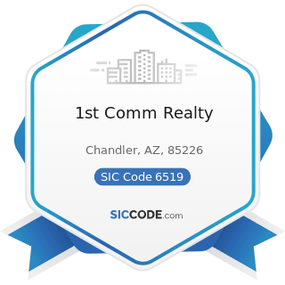 1st Comm Realty - SIC Code 6519 - Lessors of Real Property, Not Elsewhere Classified