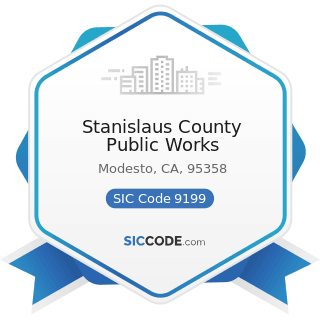 Stanislaus County Public Works - SIC Code 9199 - General Government, Not Elsewhere Classified