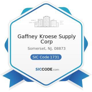 Gaffney Kroese Supply Corp - SIC Code 1731 - Electrical Work