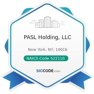 PASL Holding, LLC - NAICS Code 522110 - Commercial Banking