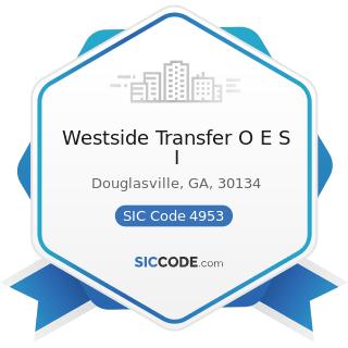 Westside Transfer O E S I - SIC Code 4953 - Refuse Systems