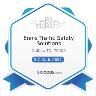 Ennis Traffic Safety Solutions - SIC Code 2851 - Paints, Varnishes, Lacquers, Enamels, and...