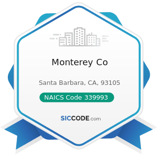 Monterey Co - NAICS Code 339993 - Fastener, Button, Needle, and Pin Manufacturing
