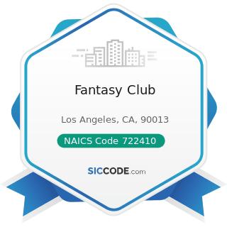 Fantasy Club - NAICS Code 722410 - Drinking Places (Alcoholic Beverages)