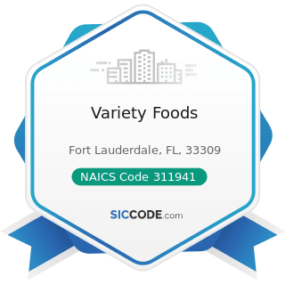 Variety Foods - NAICS Code 311941 - Mayonnaise, Dressing, and Other Prepared Sauce Manufacturing