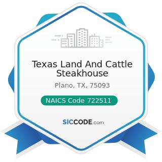Texas Land And Cattle Steakhouse - NAICS Code 722511 - Full-Service Restaurants