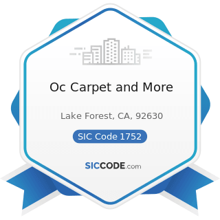 Oc Carpet and More - SIC Code 1752 - Floor Laying and Other Floor Work, Not Elsewhere Classified