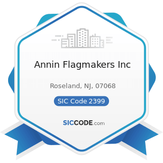 Annin Flagmakers Inc - SIC Code 2399 - Fabricated Textile Products, Not Elsewhere Classified