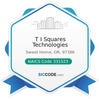 T I Squares Technologies - NAICS Code 331523 - Nonferrous Metal Die-Casting Foundries