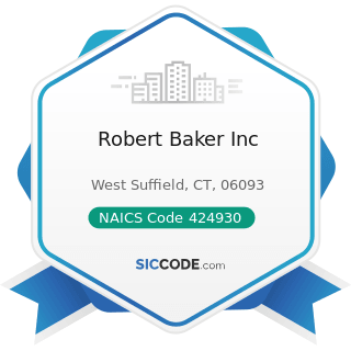 Robert Baker Inc - NAICS Code 424930 - Flower, Nursery Stock, and Florists' Supplies Merchant...