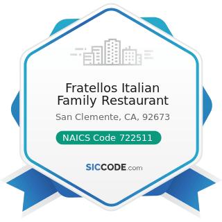Fratellos Italian Family Restaurant - NAICS Code 722511 - Full-Service Restaurants