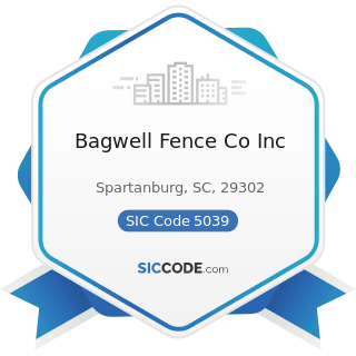 Bagwell Fence Co Inc - SIC Code 5039 - Construction Materials, Not Elsewhere Classified