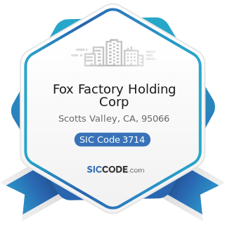 Fox Factory Holding Corp - SIC Code 3714 - Motor Vehicle Parts and Accessories