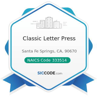 Classic Letter Press - NAICS Code 333514 - Special Die and Tool, Die Set, Jig, and Fixture...