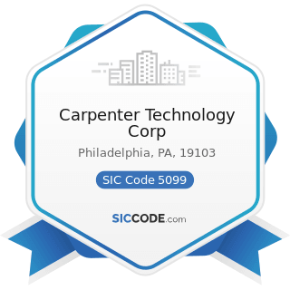 Carpenter Technology Corp - SIC Code 5099 - Durable Goods, Not Elsewhere Classified