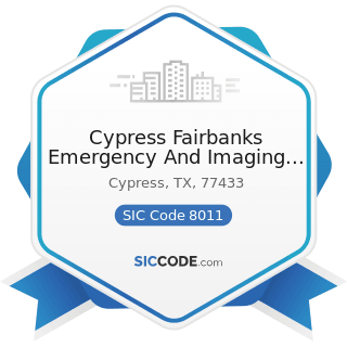 Cypress Fairbanks Emergency And Imaging Center - SIC Code 8011 - Offices and Clinics of Doctors...