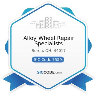 Alloy Wheel Repair Specialists - SIC Code 7539 - Automotive Repair Shops, Not Elsewhere...
