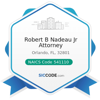 Robert B Nadeau Jr Attorney - NAICS Code 541110 - Offices of Lawyers