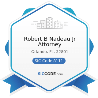 Robert B Nadeau Jr Attorney - SIC Code 8111 - Legal Services